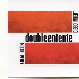 """Pochette de l'album """"Double entente"""" par Michel Perez & Diego Imbert"""