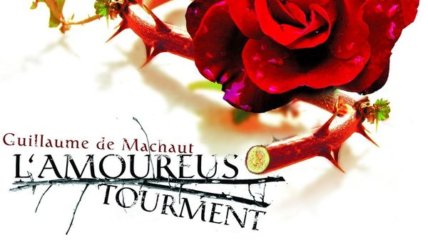 L'Amoureus tourment, Marc Mauillon chante Guillaume de Machaut