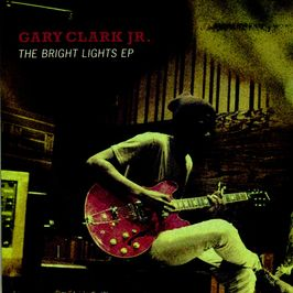 "Pochette de l'album ""The Bright Lights - EP"" par Gary Clark Jr"