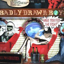 """Pochette de l'album """"Have you fed the fish ?"""" par Badly Drawn Boy"""