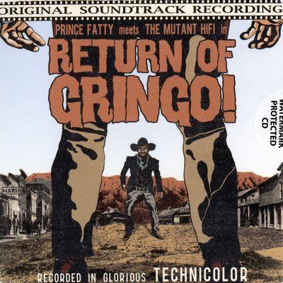 """Pochette de l'album """"Return of Gringo (cd promo)"""" par Prince Fatty Meets The Mutant Hifi"""