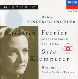 Kindertotenlieder : Nun will die Sonn' so hell aufgeh'n - pour contralto et orchestre - KATHLEEN FERRIER