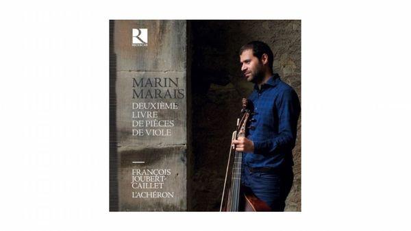 Marin Marais : Deuxième livre de pièces de viole par François Joubert-Caillet et L'Achéron