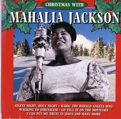 Silent night, holy night - MAHALIA JACKSON