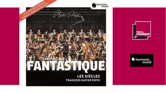 Berlioz - Symphonie Fantastique / Les Siècles, François-Xavier Roth