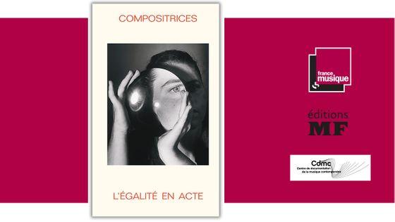"""""""Compositrices, l'égalité en Acte"""""""