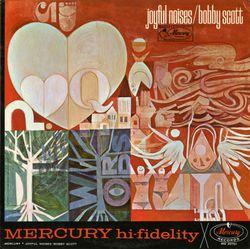 Four solemn thoughts : A joyful noise - BOBBY SCOTT