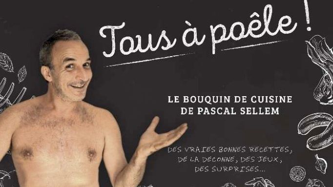 """Pascal Sellem sort """"Tous à poêle"""""""