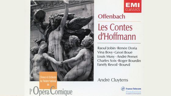 Jacques offenbach, Les Contes d'Hoffmann, Orchestre de l'Opéra Comique de Paris, R. Jobin, R. Doria, V. Bovy, G. Boué, L. Musy, A. Pernet, C. Soix, R. Bourdin, F. Revoil, Bourvil & André cluytens