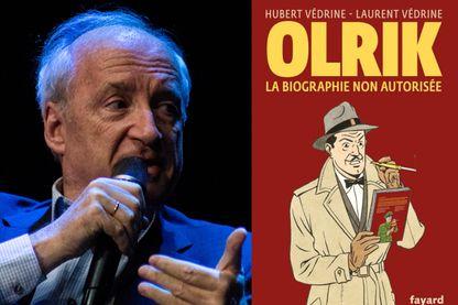 """Hubert Védrine publie avec son fils Laurent : """"Olrik, la biographie non autorisée d'Olrik"""" chez Fayard"""