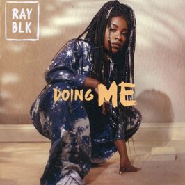 "Pochette de l'album ""Doing me"" par Ray Blk"