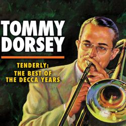 Sentimental me and romantic you - TOMMY DORSEY