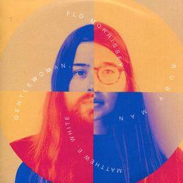"""Pochette de l'album """"Gentlewoman, ruby man"""" par Flo Morrissey And Matthew E. White"""