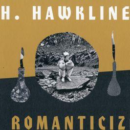 """Pochette de l'album """"I romanticize"""" par H.Hawkline"""