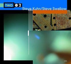 Ladies in mercedes - STEVE KUHN & STEVE SWALLOW