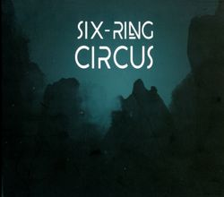 Cirkus : Part 1 - SIX-RING CIRCUS