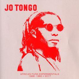 """Pochette de l'album """"African funk experimentals 1968-1982 + 2017"""" par Jo Tongo"""