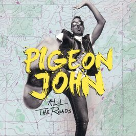 "Pochette de l'album ""All the roads"" par Pigeon John"