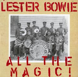 Let the good times roll - LESTER BOWIE