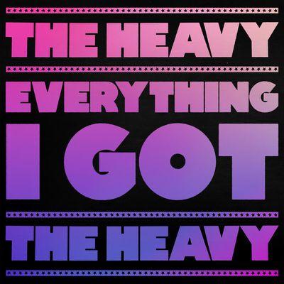 """Pochette pour """"Everything I Got - The Heavy"""""""