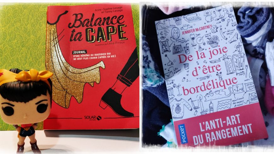 « Balance ta cape » Anne-Sophie et Fanny Lesage et  « De la joie d'être bordélique » Jennifer McCartney