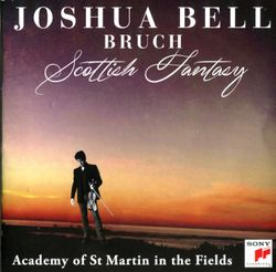 Fantaisie écossaise en Mi bémol Maj op 46 : 4. Finale. Allegro guerriero - pour violon et orchestre - JOSHUA BELL