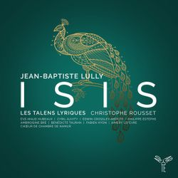 Isis : Laissez-moi, cruelle Furie (Acte IV Sc 2) Io, la Furie, choeur des peuples des climats glacés - EVE-MAUD HUBEAUX