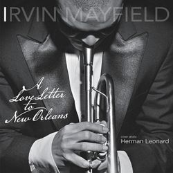 Mo' better blues (feat. Ellis Marsalis) - IRVIN MAYFIELD