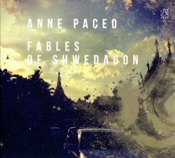 Fables of Shwedagon - ANNE PACEO