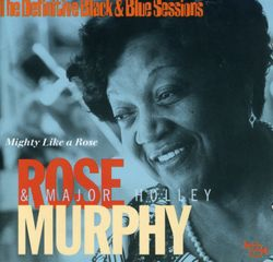 I can't give you anything but love - ROSE MURPHY, MAJOR HOLLEY