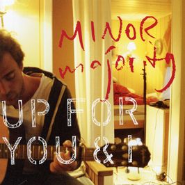 """Pochette de l'album """"Up for you & I"""" par Minor Majority"""