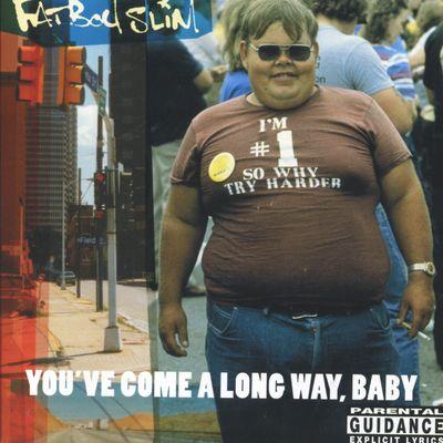 """Pochette de l'album """"You've come a long way, baby"""" par Fatboy Slim"""