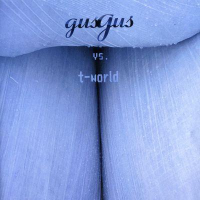 """Pochette de l'album """"Gus gus versus t-world"""" par Gusgus"""