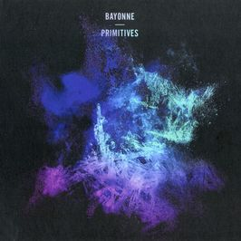 """Pochette de l'album """"Primitives"""" par Bayonne"""