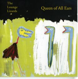 John zorn's S&M circus - THE LOUNGE LIZARDS