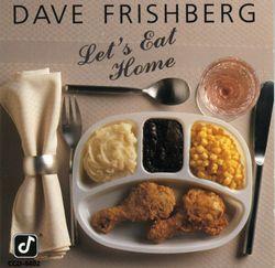 Let's eat home - DAVE FRISHBERG