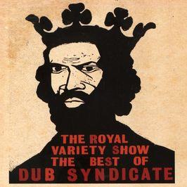 """Pochette de l'album """"The royal variety show / Best of"""" par Dub Syndicate"""