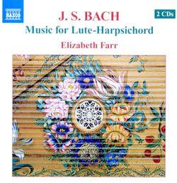 Suite en ut min BWV 997 : Prélude - pour luth / arrangement pour clavecin-luth - ELIZABETH FARR