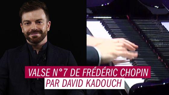 Valse n°7 de Frédéric Chopin par David Kadouch
