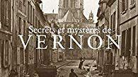 ce livre convoque les fantômes d'une époque révolue, venus chatouiller les orteils de nouveaux Vernonnais privés de mémoire et réveiller celle des plus anciens.