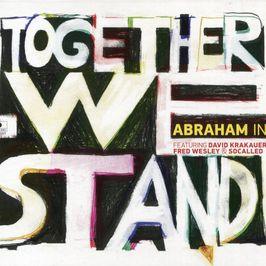 """Pochette de l'album """"Together we stand"""" par Abraham Inc."""