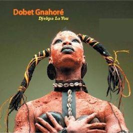 """Pochette de l'album """"Gnahoré Dobet/Djekpa la you"""" par Dobet Gnahore"""