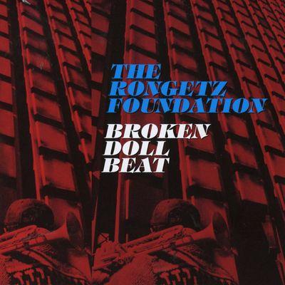 """Pochette de l'album """"Broken doll beat"""" par The Rongetz Foundation"""