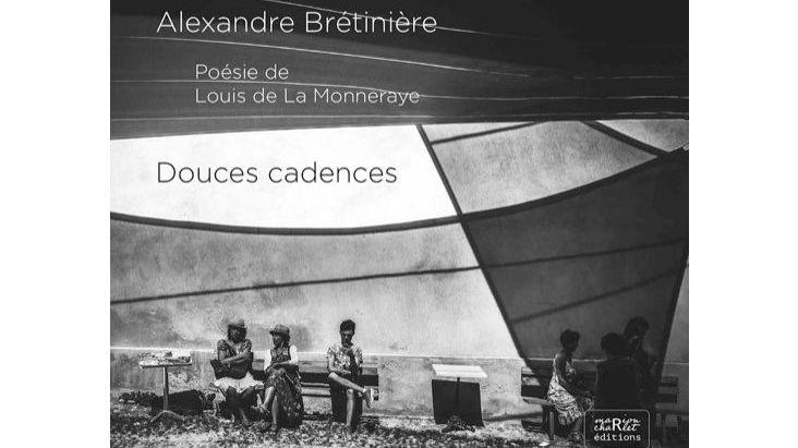 Douces cadences, le premier livre avec des poèmes de Louis de la Monneraye et les photos d'Alexandre Bretinière