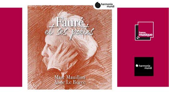 Fauré et ses poètes - Marc Mauillon, Anne Le Bozec