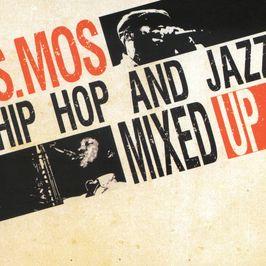 "Pochette de l'album ""S-Mos : Hip hop and jazz mixed up"" par S.Mos"