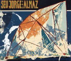 Everybody loves the sunshine - SEU JORGE, ALMAZ