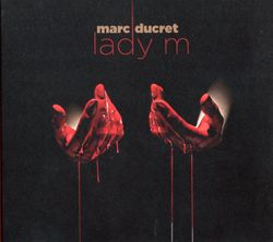 Lady M - MARC DUCRET