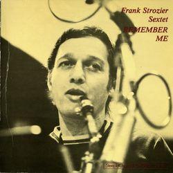For our elders - FRANK STROZIER SEXTET
