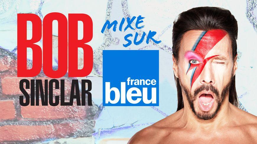 Bob Sinclar mixe france Bleu